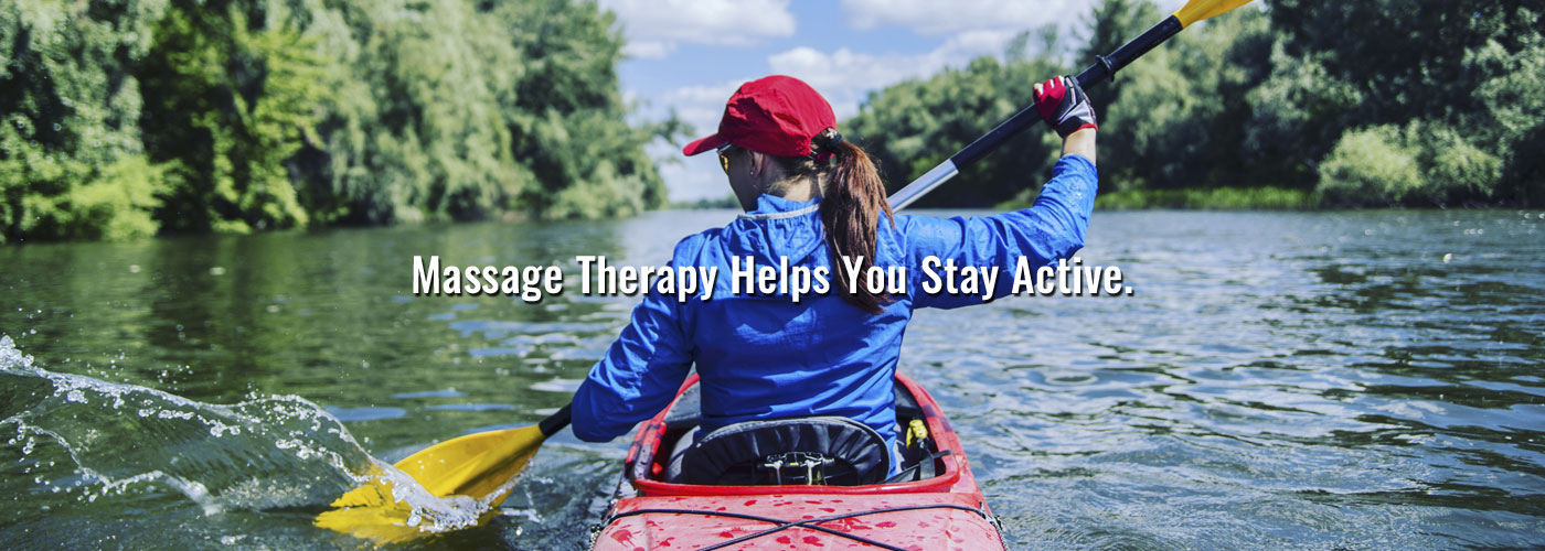 Regular Massage Therapy Helps You Stay Active.